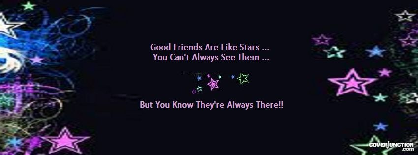 Good Friends Are Like Stars Facebook Cover