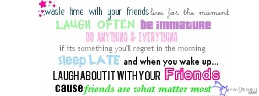 Friends Are What Matter Most Facebook Cover