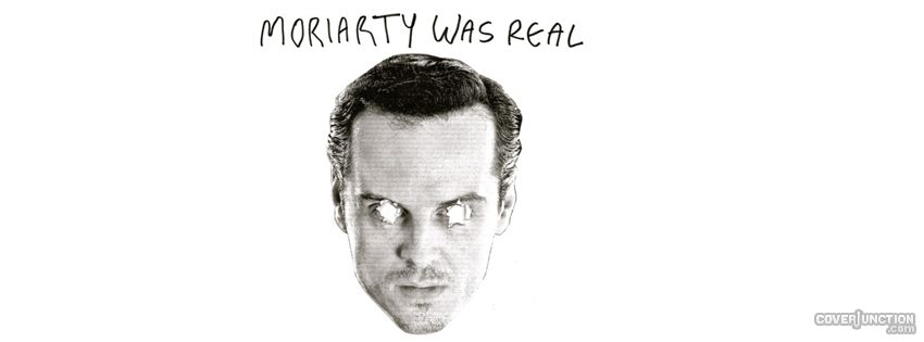Moriarty Was Real (Sherlock BBC) Facebook Cover