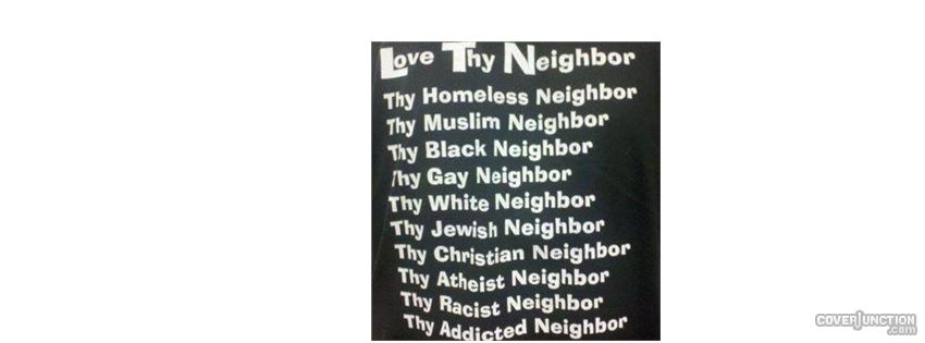 Love Thy Neighbor Facebook Cover