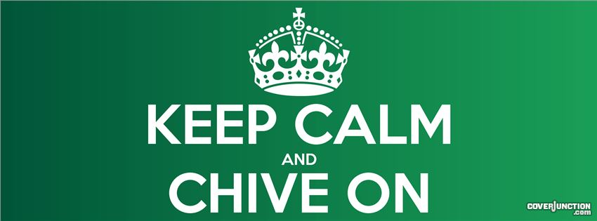 keep calm and chive on MEMEs