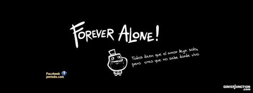 forever alone!! xd Facebook Cover