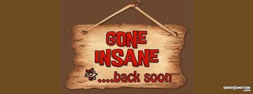 gone insane Facebook Cover