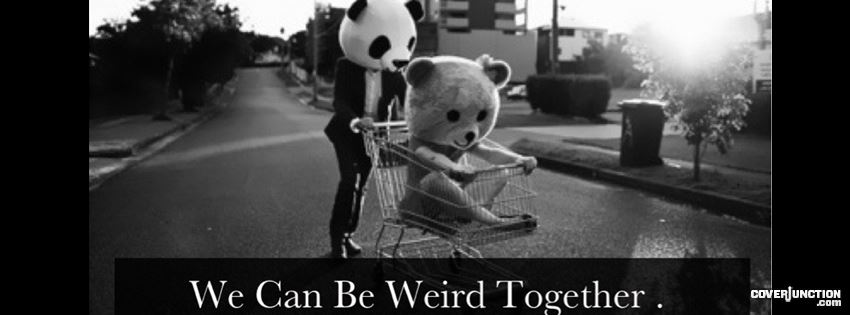 weird together facebook cover
