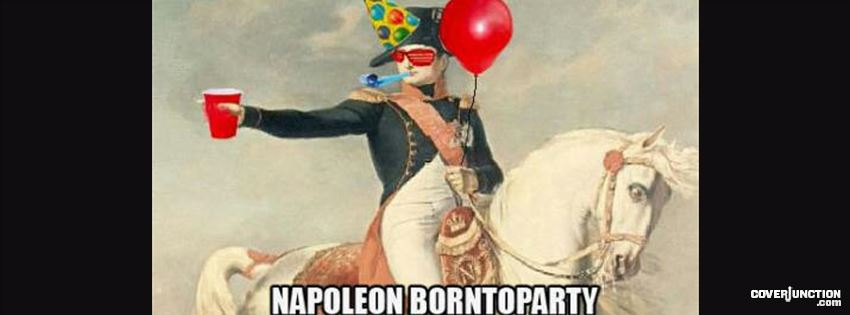 napoleon borntoparty facebook cover