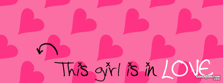 This Girls Is In Love Facebook Cover - CoverJunction