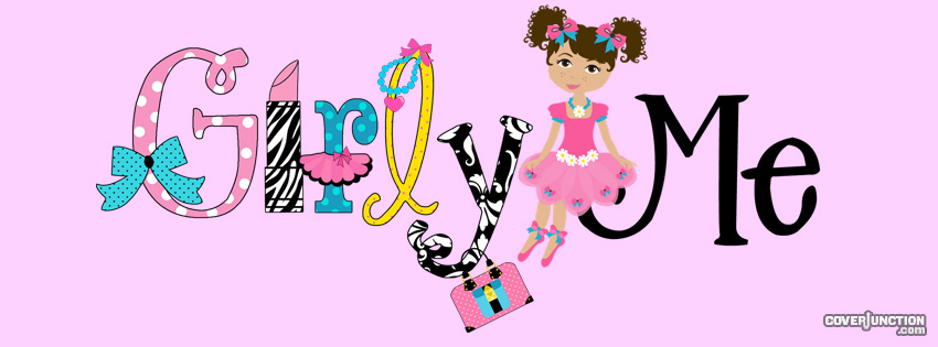 Girly Me Facebook Cover - CoverJunction
