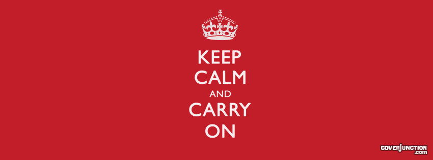 Keep Calm and Carry On Facebook Cover - CoverJunction
