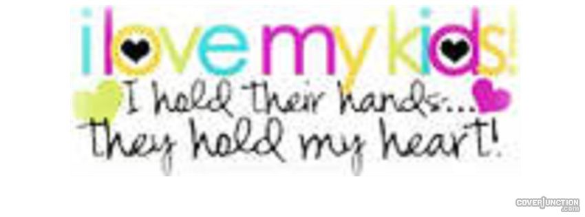 Love My Kids They Hold My Heart Facebook Cover CoverJunction ...
