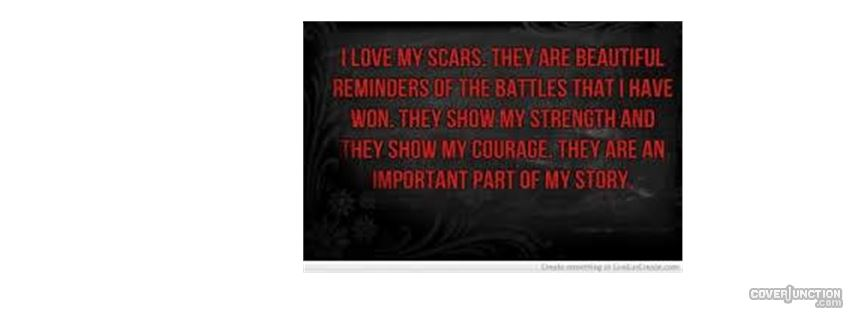 I love my scars facebook cover