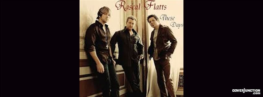 These Days: Rascal Flatts facebook cover