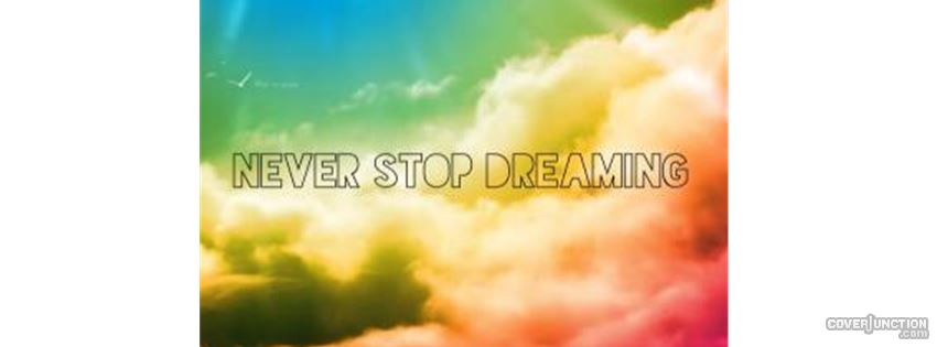 never stop dreaming Facebook Cover