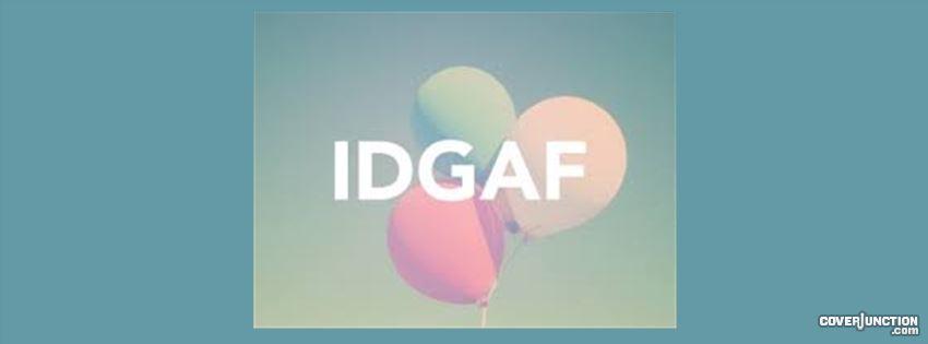 idgaf facebook cover